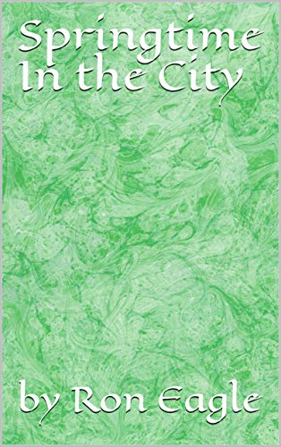 Springtime In the City (English Edition) eBook: Eagle, by Ron ...