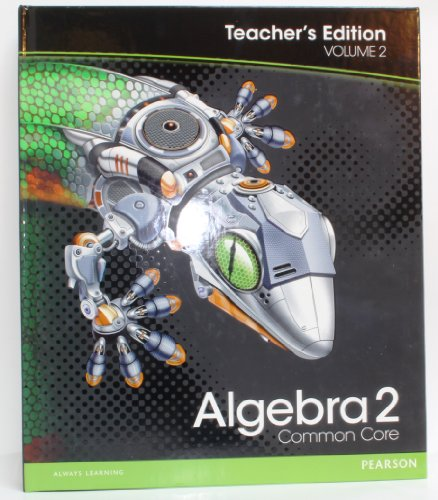 Algebra 2: Common Core Teacher's Edition Volume 2