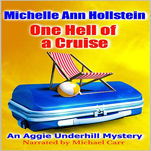 One Hell of a Cruise     An Aggie Underhill Mystery              By:                                                                                                                                 Michelle Ann Hollstein                               Narrated by:                                                                                                                                 Michael Carr                      Length: 5 hrs and 48 mins     2 ratings     Overall 4.5