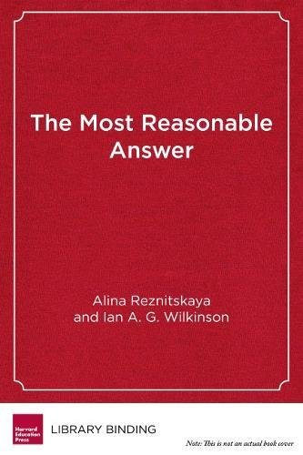 Reznitskaya, A: The Most Reasonable Answer: Helping Students Build Better Arguments Together