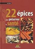 22 épices pour préserver la santé de Avril. Guy (2010) Broché