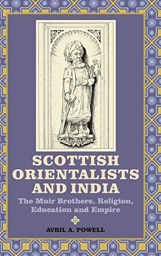 Scottish Orientalists and India: The Muir Brothers, Religion, Education and Empire (Worlds of the East India Company) (V