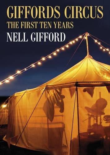 Gifford, N: Giffords Circus: The First Ten Years