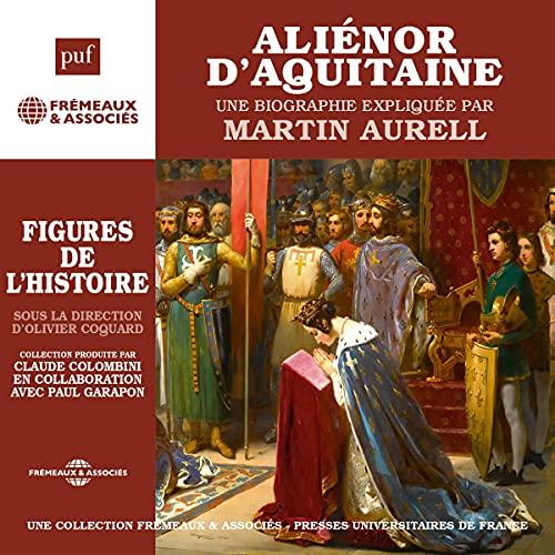 Aliénor d'Aquitaine, une biographie expliquée cover art