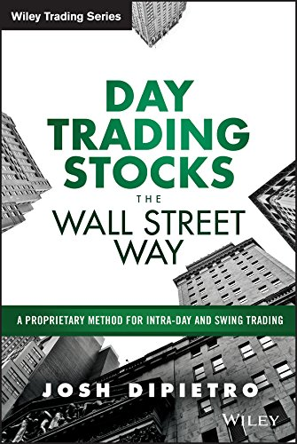 Day Trading Stocks the Wall Street Way: A Proprietary Method For Intra-Day and Swing Trading (Wiley Trading) (English Edition)