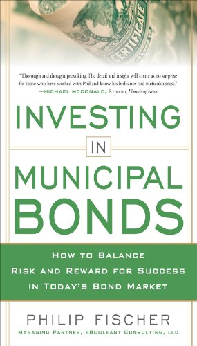 INVESTING IN MUNICIPAL BONDS: How to Balance Risk and Reward for Success in...