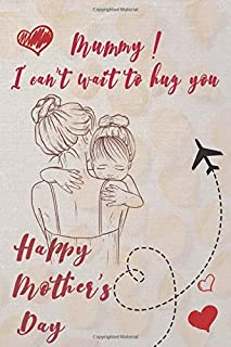 Mummy i can't wait to hug you : Happy mother's Day: Home is where your mom is