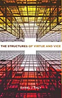 The Structures of Virtue and Vice (Moral Traditions)