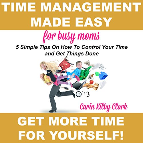Time Management Made Easy for Busy Moms audiobook cover art