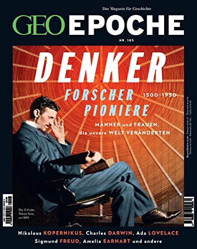 GEO Epoche (mit DVD) / GEO Epoche mit DVD 105/2020 - DENKER, FORSCHER, PIONIERE: Das Magazin für Geschichte