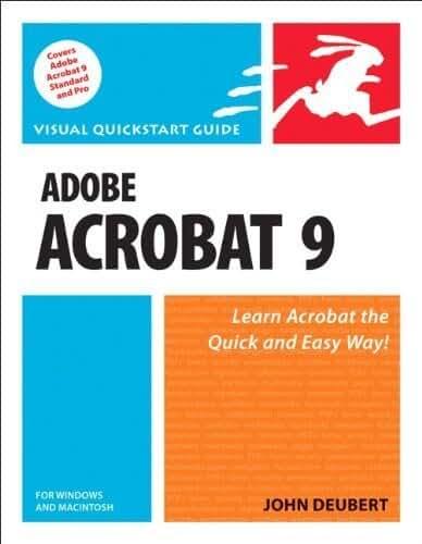Adobe Acrobat 9 for Windows and Macintosh: Visual QuickStart Guide by John Deubert (2008-08-24)