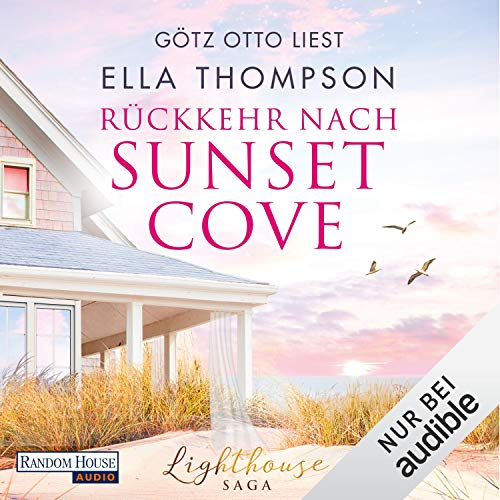 Rückkehr nach Sunset Cove     Die Lighthouse-Saga 1              By:                                                                                                                                 Ella Thompson                               Narrated by:                                                                                                                                 Götz Otto                      Length: 12 hrs and 44 mins     Not rated yet     Overall 0.0