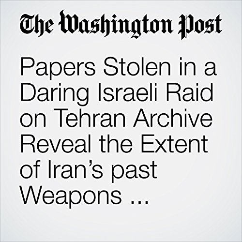 Papers Stolen in a Daring Israeli Raid on Tehran Archive Reveal the Extent of Iran's past Weapons Research audiobook cover art