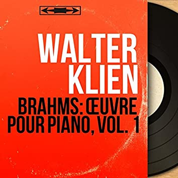 Brahms: Œuvre pour piano, vol. 1 (Mono Version)