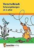 Vorschulblock - Schwungübungen ab 5 Jahre, A5-Block (Übungsmaterial für Kindergarten und Vorschule, Band 626)
