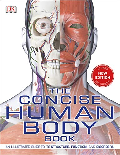 The Concise Human Body Book: An illustrated guide to its structure,...