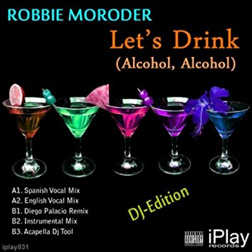 Let's Drink (Alcohol, Alcohol) (DJ Edition)