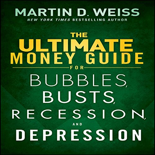 The Ultimate Money Guide for Bubbles, Busts, Recession and Depression audiobook cover art