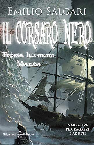 Il Corsaro Nero (Illustrato): Riedizione moderna di un capolavoro della letteratura italiana