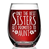 Shop4Ever Only The Best Sisters Get Promoted To Aunt Engraved Stemless Wine Glass Pregnancy Announcement New Auntie