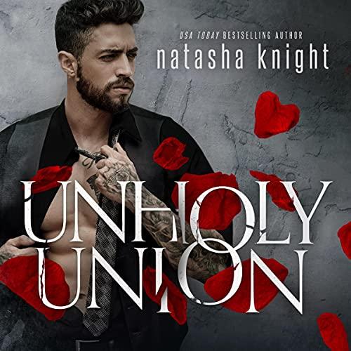 Unholy Union: Unholy Union Duet, Book 1