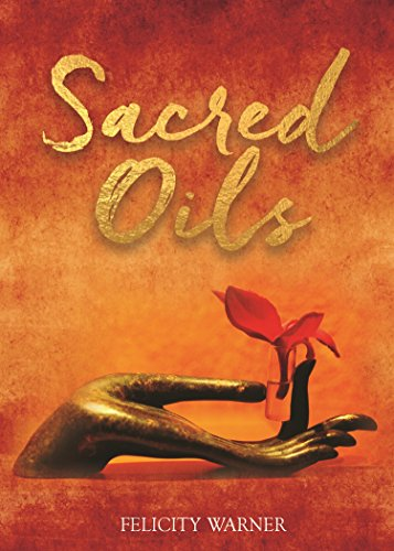 Sacred Oils: Working with 20 Precious Oils to Heal Spirit and Soul
