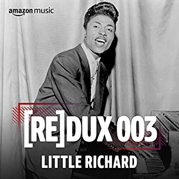 REDUX 003: Little Richard