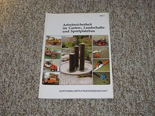 Arbeitssicherheit im Garten-, Landschafts- und Sportplatzbau (GBG 21)