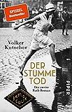 Der stumme Tod (Die Gereon-Rath-Romane 2): Der zweite Rath-Roman   Vom Autor der Romanvorlage zu Babylon Berlin