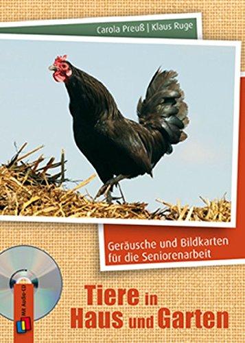 Tiere in Haus und Garten: Audio-CD und 20 Fotos für die Aktivierung (Geräusche und Bildkarten für die Seniorenarbeit)