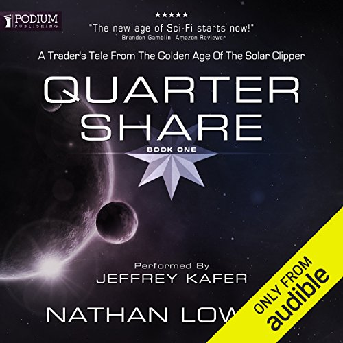 Quarter Share     A Trader's Tale from the Golden Age of the Solar Clipper, Book 1              By:                                                                                                                                 Nathan Lowell                               Narrated by:                                                                                                                                 Jeffrey Kafer                      Length: 7 hrs and 44 mins     678 ratings     Overall 4.6