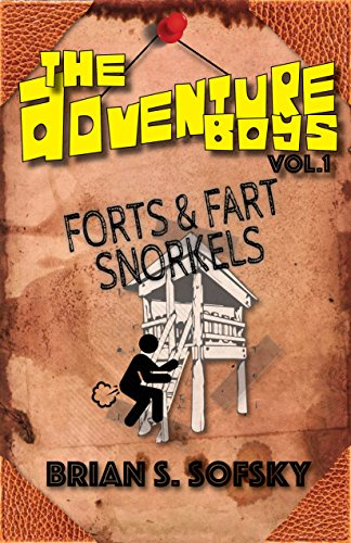 Adventure Boys: Volume 1 - forts and fart snorkels: (a hilarious adventure for boys and children ages 9-12) (English Edition)