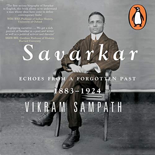 Savarkar: Echoes of a Forgotton Past, Vol. 1: Part 2 Audiobook By Vikram Sampath cover art
