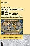 Horazrezeption in Der Renaissance: Strategien Der Horazkommentierung Bei Cristoforo Landino Und Denis Lambin: 9