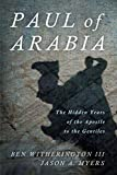 Paul of Arabia: The Hidden Years of the Apostle to the Gentiles