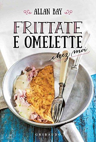 Frittate e omelette chez moi