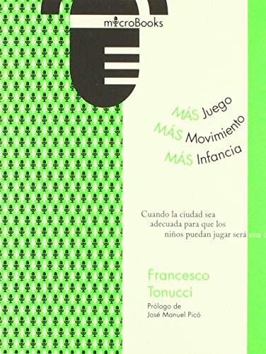 Más juego, más movimiento: más infancia (Microbooks)