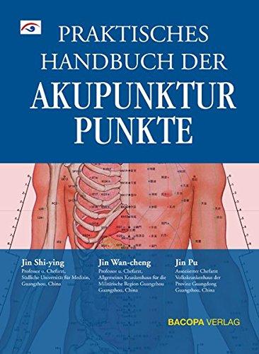 Praktisches Handbuch der Akupunkturpunkte
