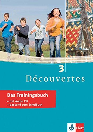 Découvertes 3 - Das Trainingsbuch: 3. Lernjahr, passend zum Lehrwerk (Découvertes Trainingsbuch)