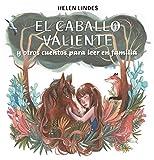 El caballo valiente y otros cuentos para leer en familia (Lumen ilustrados)