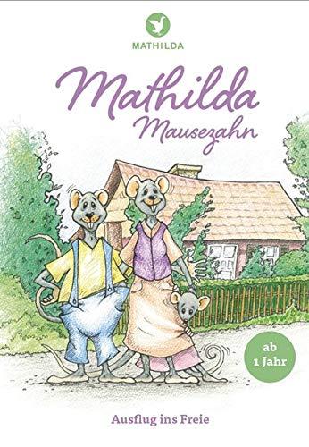 Mathilda Mausezahn: Ausflug ins Freie