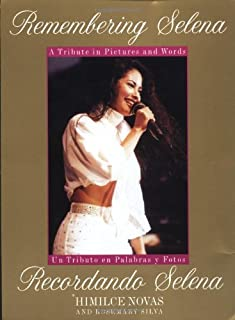 Remembering Selena: A Tribute In Pictures & Words / Recordando Selena: Un Tributo en Palabras y Fotos (English and Spanish Edition)