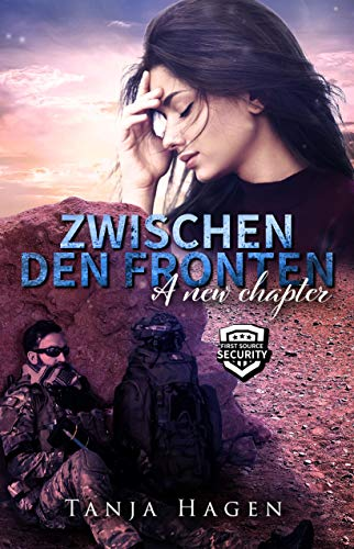 Zwischen den Fronten - A new Chapter (First Source Security 3)