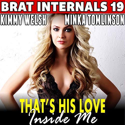 That's His Love Inside Me!: Brat Internals 19 audiobook cover art
