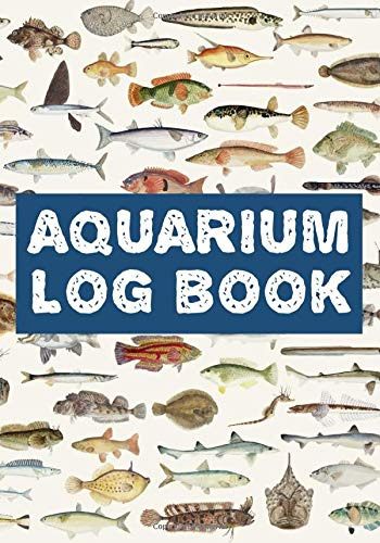 Aquarium Log Book: Record your Aquarium Maintenance and Care | 121 pages, 7x10 inches | Gift for Fish enthusiast