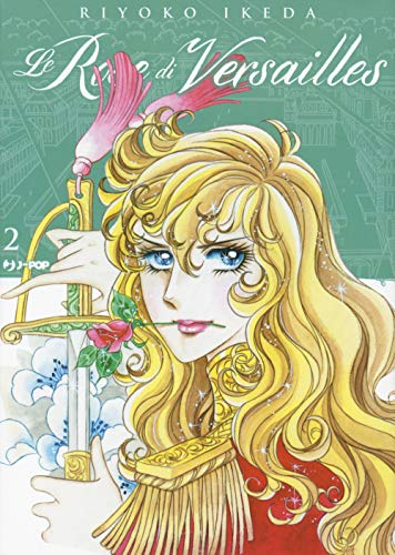 Le rose di Versailles. Lady Oscar collection: Vol. 2