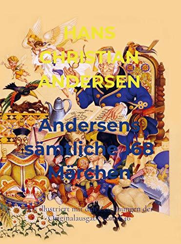 Andersens sämtliche 168 Märchen: neu illustriert mit den Zeichnungen der Originalausgabe von 1846