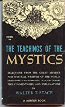 The Teachings of the mystics: Selections from the great mystics and mystical writings of the world