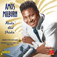 Rockin' And Drinkin' - Greatest Hits And More - Includes All The Chart Hits 1946-1959 [ORIGINAL RECORDINGS REMASTERED] 2CD SET by Amos Milburn (2012-08-07)