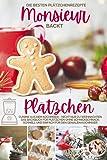 Monsieur backt Plätzchen - Die besten Plätzchenrezepte: Cuisine aus dem Kochmixer – nicht nur zu...